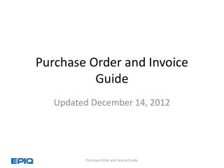Purchase Order and Invoice Guide