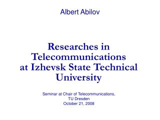 Researches in Telecommunications  at Izhevsk State Technical University