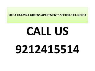Sikka Kaamna Greens Sector 143 Noida Expressways 9212415514