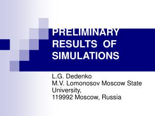 PRELIMINARY RESULTS  OF SIMULATIONS