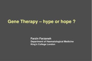 Farzin Farzaneh Department of Haematological Medicine King's College London