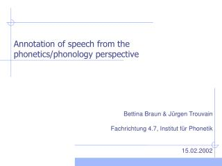 Annotation of speech from the phonetics/phonology perspective