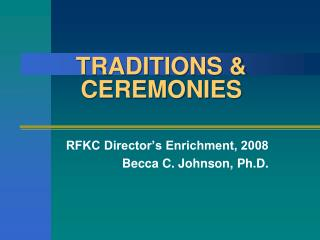 TRADITIONS & CEREMONIES