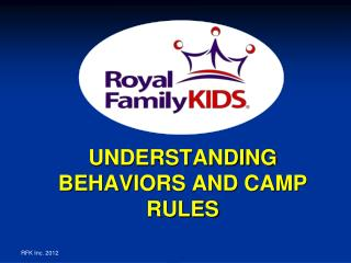 UNDERSTANDING BEHAVIORS AND CAMP RULES
