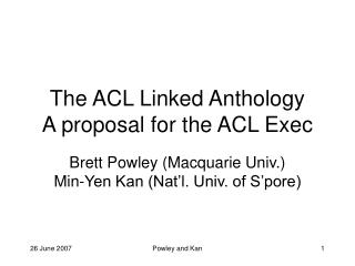 The ACL Linked Anthology A proposal for the ACL Exec
