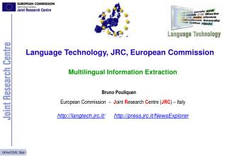 Language Technology, JRC, European Commission Multilingual Information Extraction