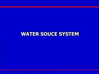 WATER SOUCE SYSTEM
