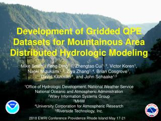 Development of Gridded QPE Datasets for Mountainous Area Distributed Hydrologic Modeling