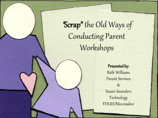 """ Scrap""  the Old Ways of Conducting Parent Workshops"