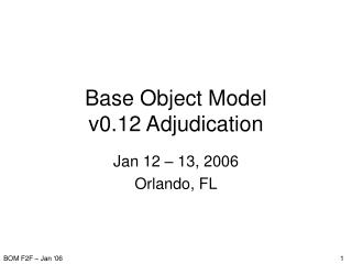 Base Object Model v0.12 Adjudication
