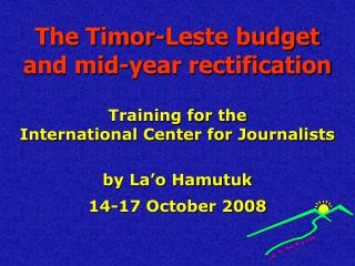 The Timor-Leste budget  and mid-year rectification