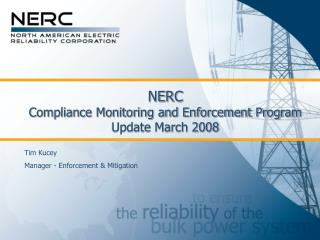 NERC Compliance Monitoring and Enforcement Program Update March 2008