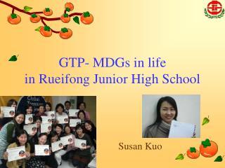 GTP- MDGs in life in Rueifong Junior High School