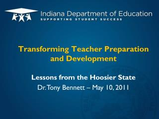 Transforming Teacher Preparation and Development