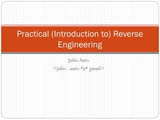 Practical (Introduction to) Reverse Engineering