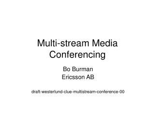 Multi-stream Media Conferencing