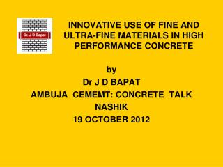 INNOVATIVE USE OF FINE AND ULTRA-FINE MATERIALS IN HIGH PERFORMANCE CONCRETE