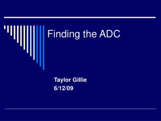Finding the ADC