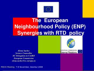 The  European Neighbourhood Policy (ENP)  Synergies with RTD  policy