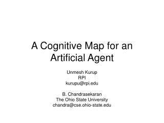 A Cognitive Map for an Artificial Agent