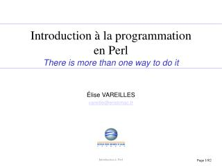 Introduction à la programmation en Perl There is more than one way to do it