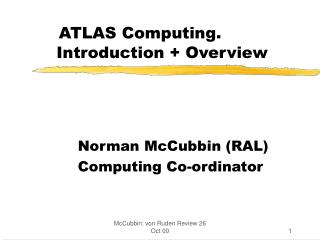 ATLAS Computing.      Introduction + Overview