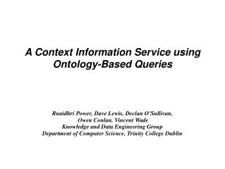 A Context Information Service using Ontology-Based Queries