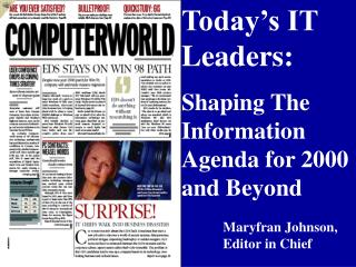 Today's IT Leaders:     Shaping The  Information Agenda for 2000 and Beyond