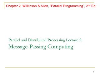 Parallel and Distributed Processing Lecture 5: Message-Passing Computing