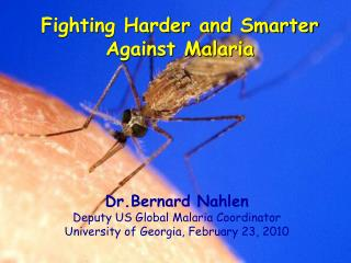 Fighting Harder and Smarter Against Malaria