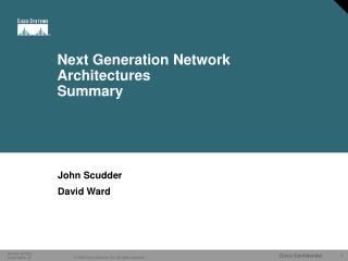 Next Generation Network Architectures Summary