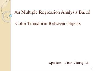 An Multiple Regression Analysis Based  Color Transform Between Objects