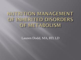 Nutrition management of inherited disorders of metabolism