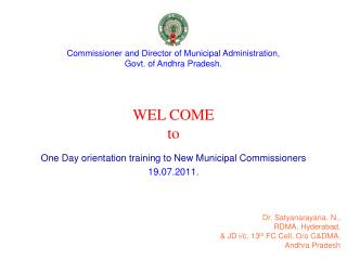 One Day orientation training to New Municipal Commissioners 19.07.2011.