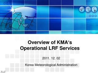 Overview of KMA s Operational LRF Services