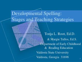 Developmental Spelling:   Stages and Teaching Strategies