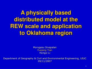 A physically based distributed model at the REW scale and application to Oklahoma region