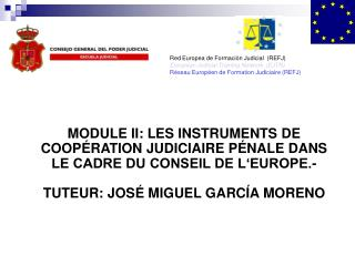 Red Europea de Formación Judicial  (REFJ)  European Judicial Training Network  (EJTN)