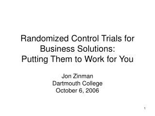 Randomized Control Trials for Business Solutions: Putting Them to Work for You
