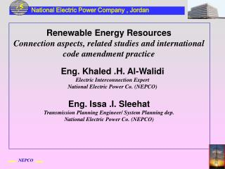 Eng. Khaled .H. Al-Walidi Electric Interconnection Expert National Electric Power Co. (NEPCO)