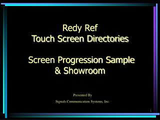 Redy Ref    Touch Screen Directories  Screen Progression Sample & Showroom