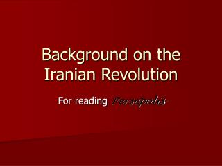 Background on the Iranian Revolution