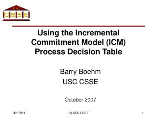 Using the Incremental Commitment Model (ICM) Process Decision Table