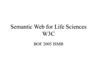 Semantic Web for Life Sciences W3C
