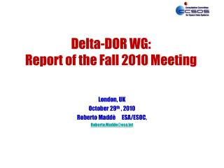Delta-DOR WG: Report of the Fall 2010 Meeting