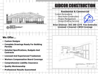GIDCOR CONSTRUCTION Residential & Commercial ·       Custom Renovations