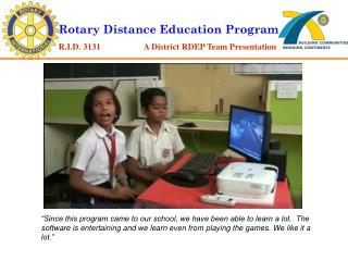 Rotary Distance Education Program R.I.D. 3131                    A District RDEP Team Presentation