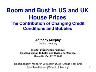 Boom and Bust in US and UK House Prices The Contribution of Changing Credit Conditions and Bubbles