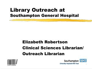 Library Outreach at  Southampton General Hospital