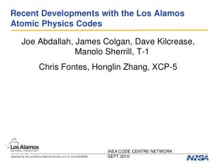 Recent Developments with the Los Alamos Atomic Physics Codes
